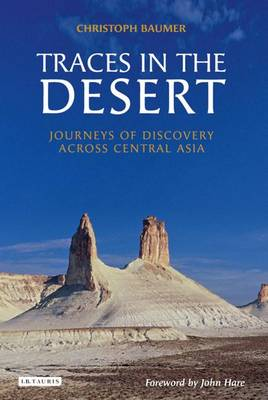 Traces in the Desert: Journeys of Discovery Across Central Asia (Hardback)