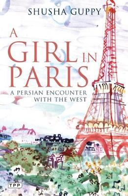 Girl in Paris: A Persian Encounter with the West (Paperback)