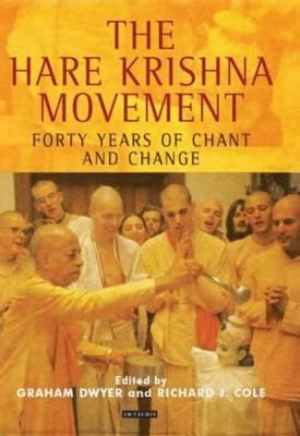 The Hare Krishna Movement: Forty Years of Chant and Change (Hardback)