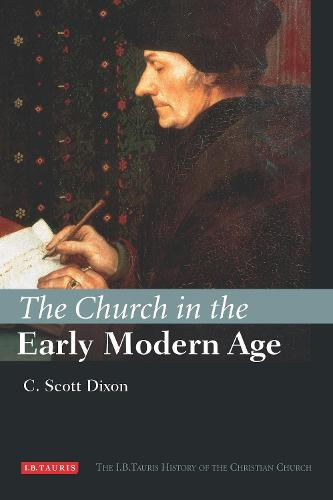The Church in the Early Modern Age - I.B Tauris History of the Christian Church (Hardback)