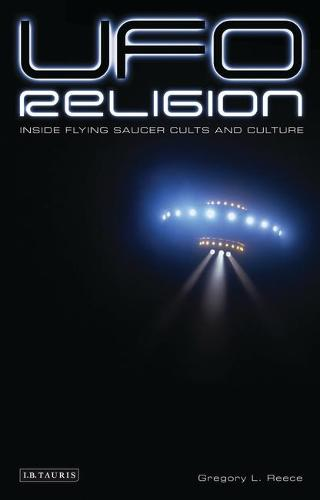 UFO Religion: Inside Flying Saucer Cults and Culture (Paperback)