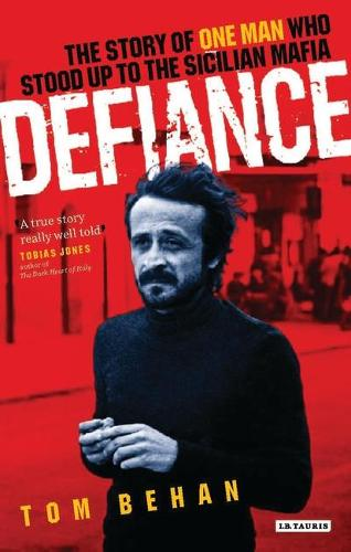 Defiance: The Story of One Man Who Stood Up to the Sicilian Mafia (Hardback)