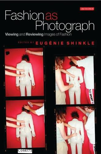 Fashion as Photograph: Viewing and Reviewing Images of Fashion (Hardback)