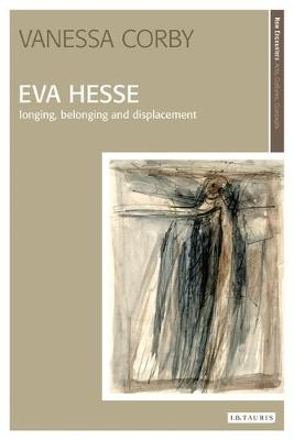 Eva Hesse: Longing, Belonging and Displacement (Hardback)
