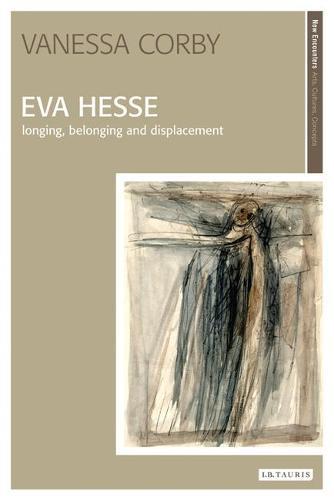 Eva Hesse: Longing, Belonging and Displacement (Paperback)