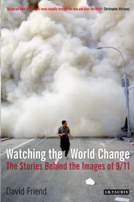 Watching the World Change: The Stories Behind the Images of 9/11 (Paperback)