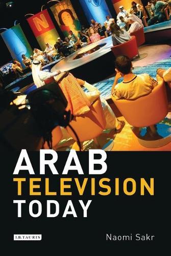 Arab Television Today (Hardback)