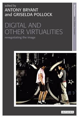 Digital and Other Virtualities: Renegotiating the Image - New Encounters: Arts, Cultures, Concepts (Hardback)