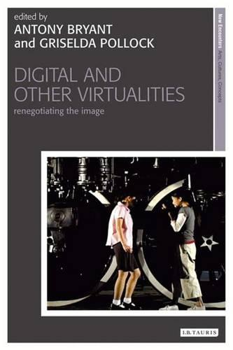Digital and Other Virtualities: Renegotiating the Image - New Encounters: Arts, Cultures, Concepts (Paperback)