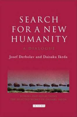 Search for a New Humanity: A Dialogue Between Josef Derbolav and Daisaku Ikeda - Echoes and Reflections Series (Hardback)