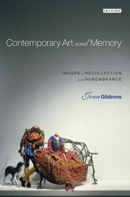 Contemporary Art and Memory: Images of Recollection and Remembrance (Paperback)