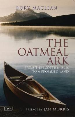 The Oatmeal Ark: From the Scottish Isles to a Promised Land (Paperback)