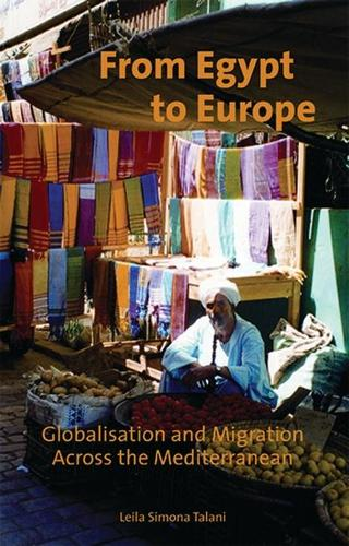 From Egypt to Europe: Globalisation and Migration Across the Mediterranean - International Library of Migration Studies v. 5 (Hardback)