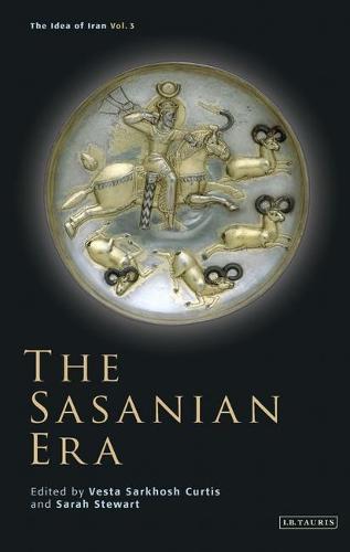 The Sasanian Era - Idea of Iran v. 3 (Hardback)
