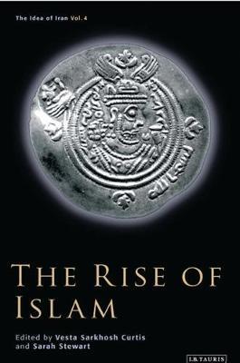 The Rise of Islam: Pt. 4 - Idea of Iran v. 4 (Hardback)