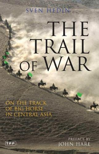 The Trail of War: On the Track of Big Horse in Central Asia (Paperback)
