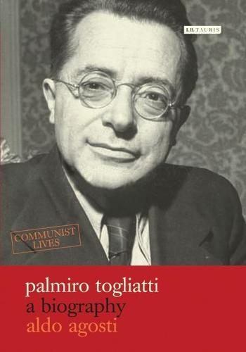 Palmiro Togliatti: A Biography - Communist Lives v. 1 (Hardback)