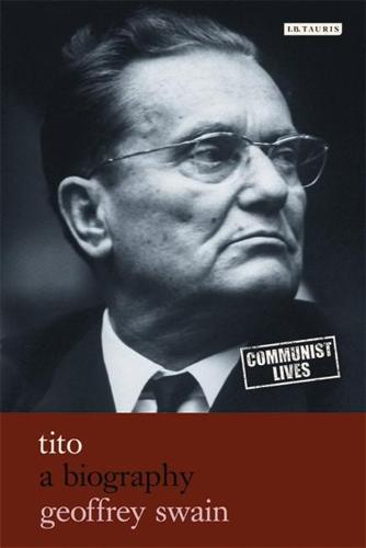 Tito: A Biography - Communist Lives (Hardback)