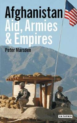 Afghanistan: Aid, Armies and Empires (Paperback)