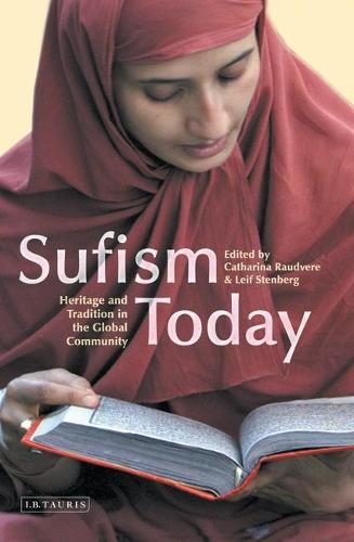 Sufism Today: Heritage and Tradition in the Global Community (Hardback)