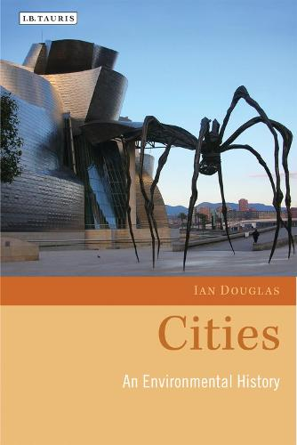 Cities: An Environmental History - Environmental History and Global Change (Hardback)