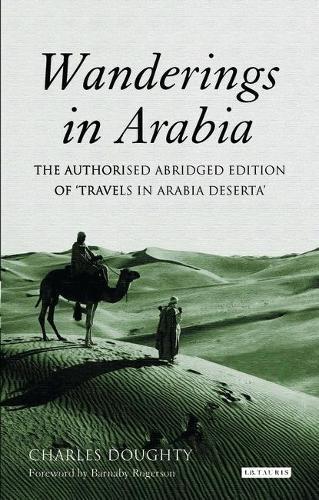 Wanderings in Arabia: The Authorised Abridged Edition of 'travels in Arabia Deserta' (Hardback)