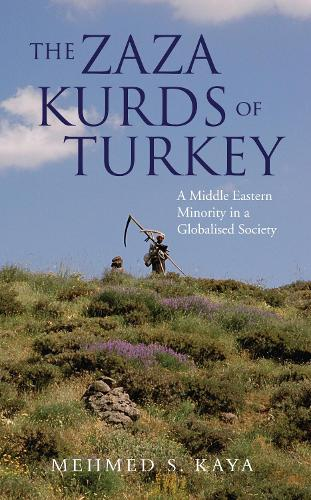 The Zaza Kurds of Turkey: A Middle Eastern Minority in a Globalised Society (Hardback)