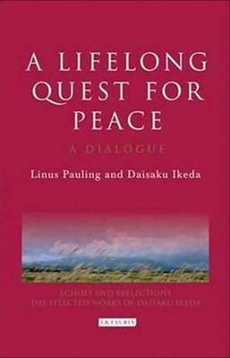 A Lifelong Quest for Peace: A Dialogue - Echoes and Reflections Series (Hardback)