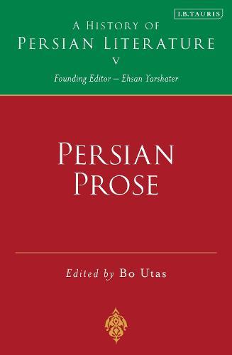 Persian Prose - History of Persian Literature v. 5 (Hardback)