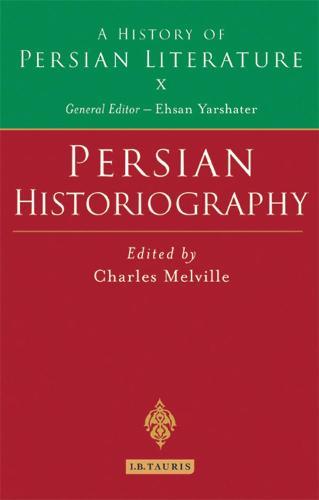 Persian Historiography: A History of Persian Literature - History of Persian Literature (Hardback)