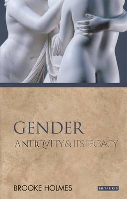 Gender: Antiquity and Its Legacy - Ancients and Moderns (Hardback)