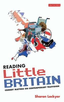 "Reading ""Little Britain"": Comedy Matters on Contemporary Television (Paperback)"