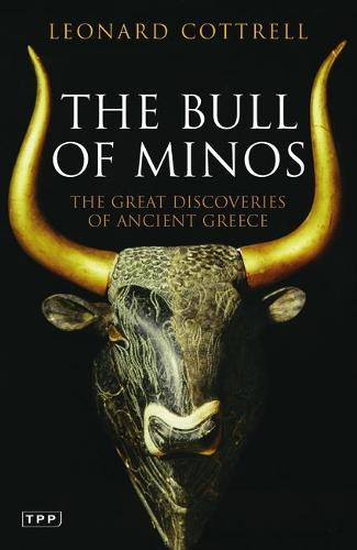 The Bull of Minos: The Great Discoveries of Ancient Greece (Paperback)