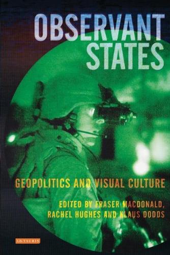 Observant States: Geopolitics and Visual Culture (Paperback)