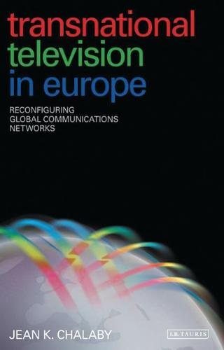 Transnational Television in Europe: Reconfiguring Global Communications Networks (Paperback)