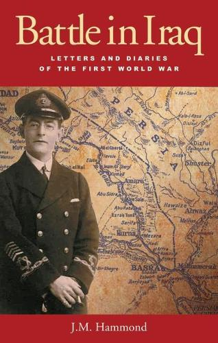 Battle in Iraq: Letters and Diaries of the First World War (Hardback)