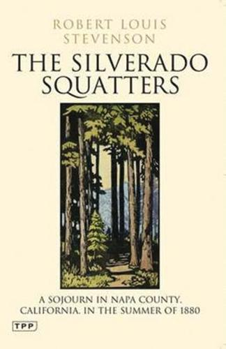 The Silverado Squatters: A Sojourn in Napa County, California, in the Summer of 1880 (Paperback)