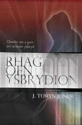 Rhag Ofn Ysbrydion Chwilio am y Gwir am Straeon Ysbryd (Paperback)
