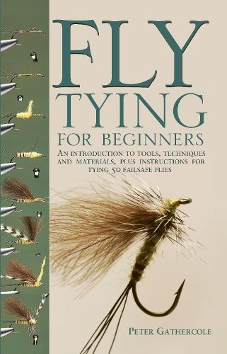 Fly-tying for Beginners: How to Tie 50 Failsafe Flies (Spiral bound)