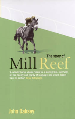 The Story of Mill Reef (Paperback)