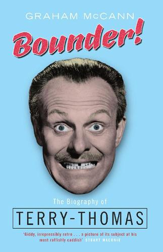 Bounder!: The Biography of Terry-Thomas (Paperback)