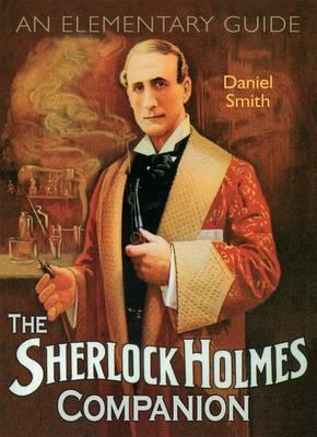 The Sherlock Holmes Companion: An Elementary Guide (Hardback)