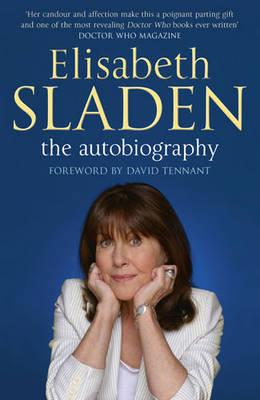 Elisabeth Sladen: The Autobiography (Hardback)