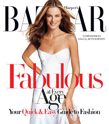 """Harper's Bazaar"" Fabulous at Every Age (Hardback)"