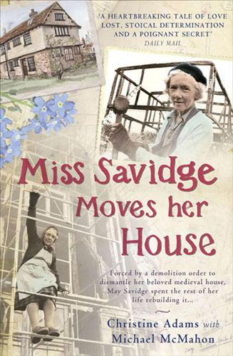 Miss Savidge Moves Her House: The Extraordinary Story of May Savidge and her House of a Lifetime (Paperback)