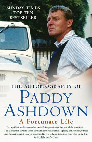 A Fortunate Life: The Autobiography of Paddy Ashdown (Paperback)