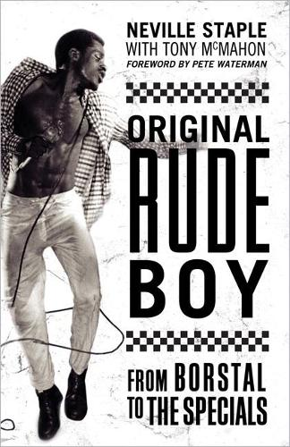 Original Rude Boy: From Borstal to The Specials: A Life in Crime & Music (Paperback)