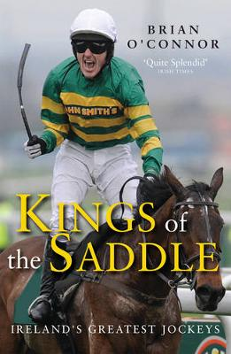 Kings of the Saddle: Ireland's Greatest Jockeys (Paperback)