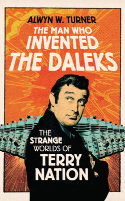 The Man Who Invented the Daleks (Hardback)