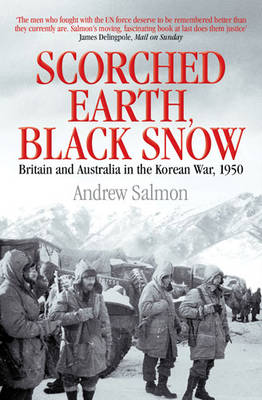 Scorched Earth, Black Snow: The First Year of the Korean War (Hardback)
